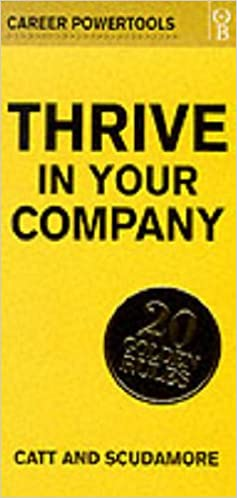 Thrive in Your Company: 20 Golden Rules (Career PowerTools)