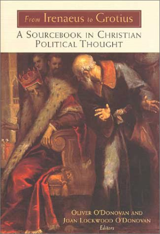 From Irenaeus to Grotius: A Sourcebook in Christian Political Thought