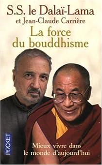 La Force du Bouddhisme par Dalaï-Lama