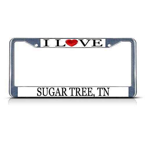 I Love Heart Sugar Tree, Tn Chrome Metal License Plate Frame Tag Border