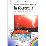 PROTECTION DOMESTIQUE CONTRE LA FOUDRE T01 : AUTOUR DE LA MAISON