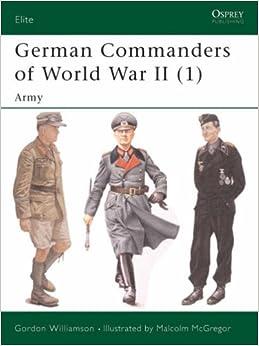 German Commanders of World War II (1): Army: Vol 1 (Elite)