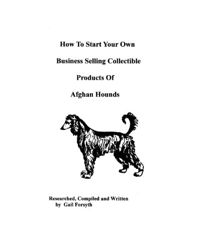 How To Start Your Own Business Selling Collectible Products Of Afghan Hounds