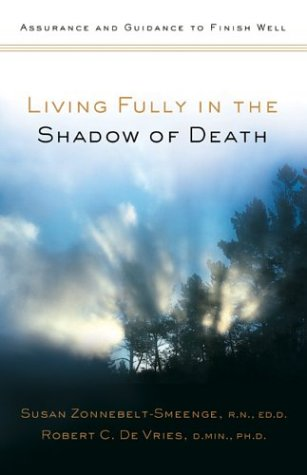 Download Living Fully in the Shadow of Death: Assurance and Guidance to Finish Well ebook