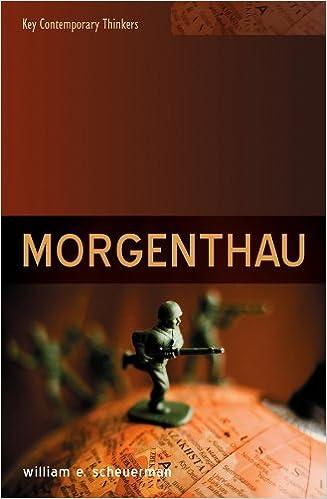 Morgenthau (Key Contemporary Thinkers)