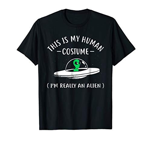 This Is My Human Costume I'm Really An Alien T-Shirt]()