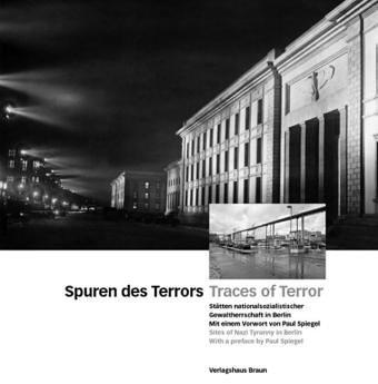 Spuren des Terrors. Stätten nationalsozialistischer Gewaltherrschaft in Berlin
