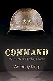 Command: The Twenty-First-Century General