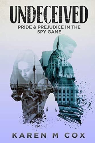 Undeceived: Pride and Prejudice in the Spy Game (Pride And Prejudice In Pride And Prejudice)