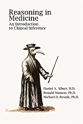 Reasoning in Medicine: An Introduction to Clinical Inference