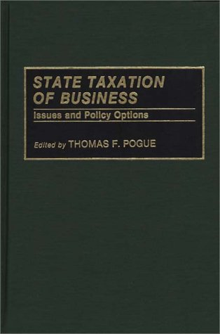 State Taxation of Business: Issues and Policy Options