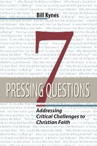 7 Pressing Questions - Addressing Critical Challenges to Christian Faith