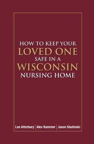 How to Keep Your Loved One Safe in a Wisconsin Nursing Home