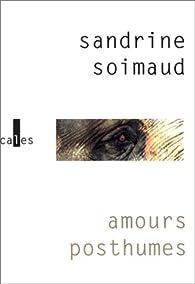 Amours posthumes par Sandrine Soimaud