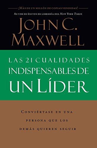 Pdf Bibles Las 21 Cualidades Indispensables De Un Líder (Spanish Edition)