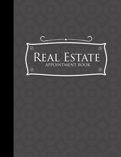 Real Estate Appointment Book: 6 Columns Appointment Note, At A Glance Appointment Book, Large Appointment Book, Grey Cover (Volume 13) PDF