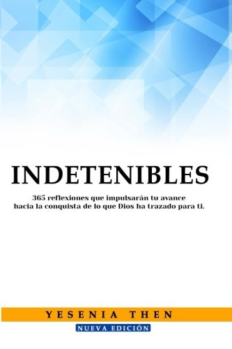 Indetenibles: 365 Reflexiones (Spanish Edition)