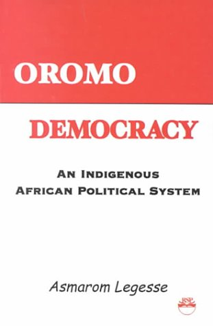 Oromo Democracy: An Indigenous African Political System