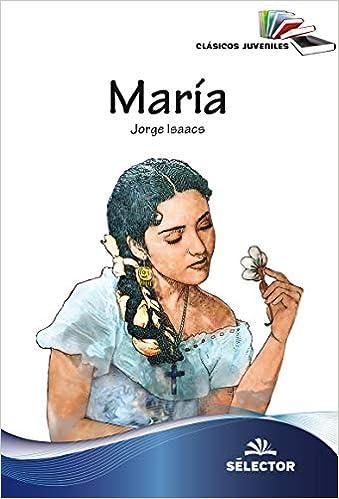 Amazon.com: Maria (Clasicos Juveniles) (Spanish Edition) (9786074534139): Jorge Isaacs: Books