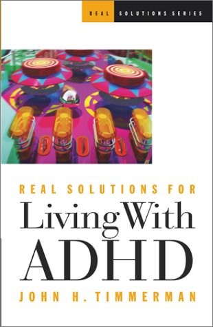 Real Solutions for Living With Adhd (Real Solutions Series)