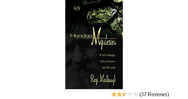 Hoodoo Mysteries: Folk Magic, Mysticism & Rituals: Rev Ray T