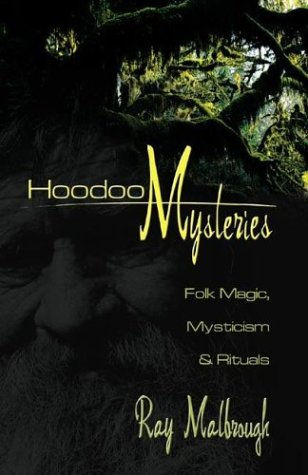 Hoodoo Mysteries: Folk Magic, Mysticism & Rituals