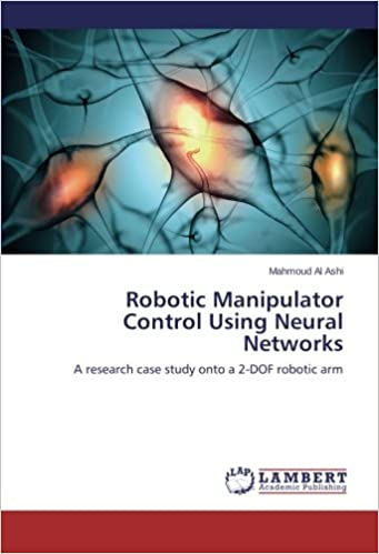 Book Robotic Manipulator Control Using Neural Networks: A research case study onto a 2-DOF robotic arm