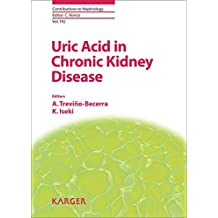 Uric Acid in Chronic Kidney Disease (Contributions to Nephrology)