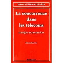 La Concurrence Dans les Telecoms: Strategies et Perspectives (col