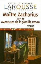 Maître Zacharius : Suivi de Aventures de la famille Raton