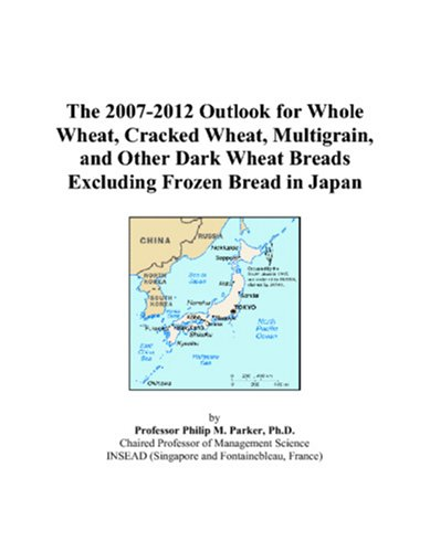 The 2007-2012 Outlook for Whole Wheat, Cracked Wheat, Multigrain, and Other Dark Wheat Breads Excluding Frozen Bread in Japan