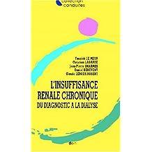 Insuffisance Renale Chronique: Diagnostic a Dialyse