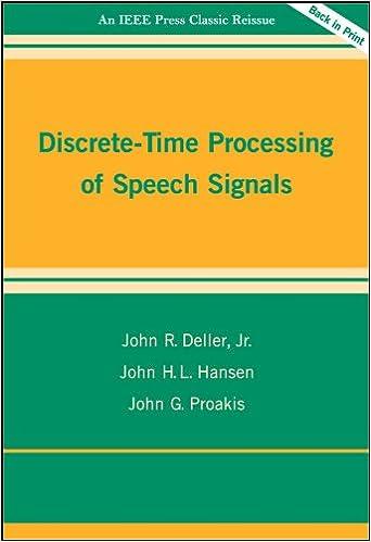 Discrete-Time Processing of Speech Signals: John R  Deller