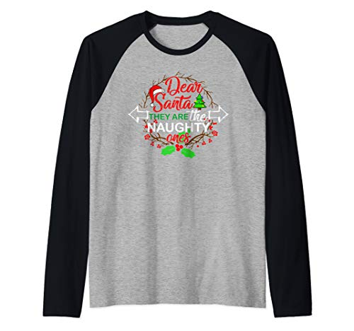 Dear Santa Naughty list funny Christmas gift for men women  Raglan Baseball Tee (Santa Put Me On The Naughty List)
