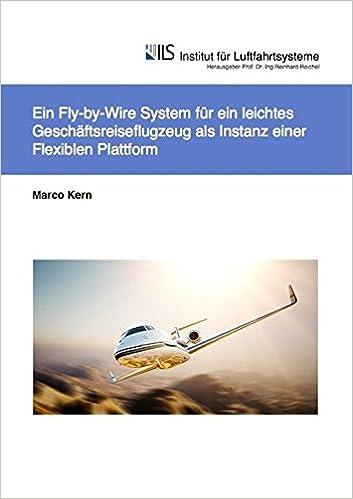Ein Fly-by-Wire System für ein leichtes Geschäftsreiseflugzeug als ...