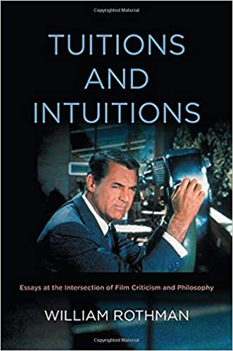 Buy Tuitions And Intuitions Essays At The Intersection Of Film Criticism And Philosophy Suny Series Horizons Of Cinema Book Online At Low Prices In India Tuitions And Intuitions Essays At The