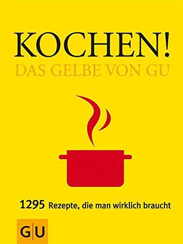 Kochen! Das Gelbe von GU (Die GU Grundkochbücher)