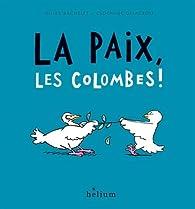 La paix, les colombes ! par Gilles Bachelet