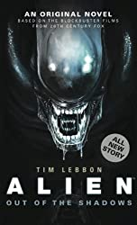 Alien: Out of the Shadows (Novel #1) by Lebbon, Tim (2014) Mass Market Paperback