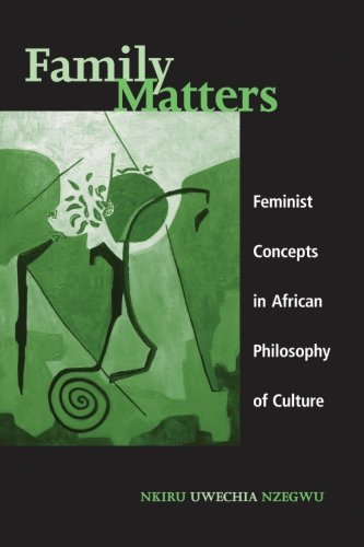 Family Matters: Feminist Concepts in African Philosophy...