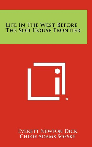 Life in the West Before the Sod House Frontier
