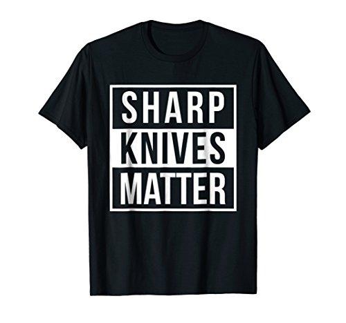Sharp Knives Matter   Funny Culinary Chef T-shirt