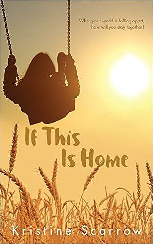 If This Is Home por Kristine Scarrow epub