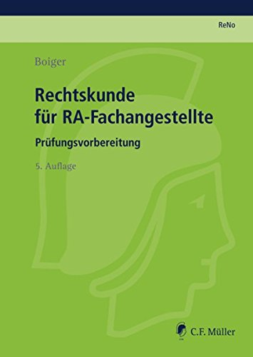Rechtskunde für RA-Fachangestellte: Prüfungsvorbereitung nach der alten ReNoPat-AusbV (Prüfungsvorbereitung Rechtsanwalts- und Notarfachangestellte (ReNo)) Taschenbuch – 2. Oktober 2013 Wolfgang Boiger C.F. Müller 381147751X Berufsschulbücher