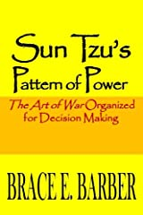 Sun Tzu's Pattern of Power: The Art of War Organized for Decision Making Paperback