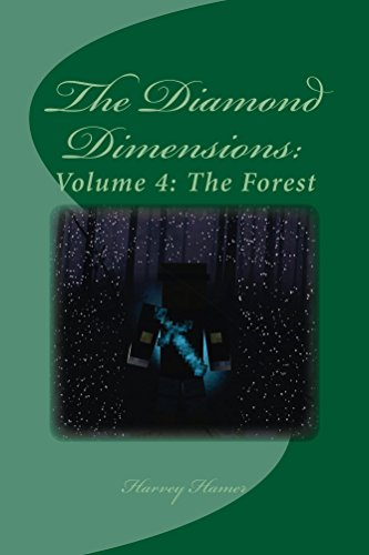 The Diamond Dimensions Volume 4 The Forest A Minecraft Based Novel