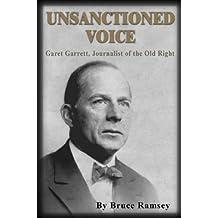 Unsanctioned Voice:  Garet Garrett, Journalist of the Old Right