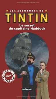 Les aventures de Tintin : Le secret du capitaine Haddock par Kirsten Mayer