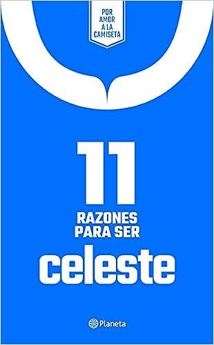 11 Razones Para Ser Celeste: Amazon.es: Planeta Mexico: Libros