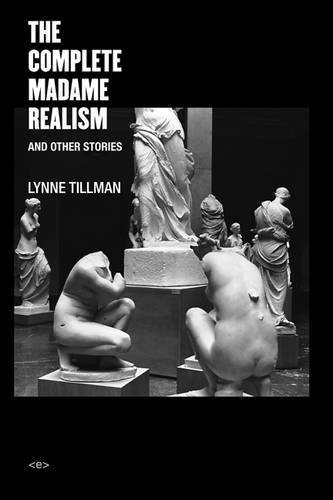 The Complete Madame Realism and Other Stories (Semiotext(e) / Native Agents)